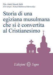 Storia di una egiziana musulmana che si è convertita al cristianesimo.pdf