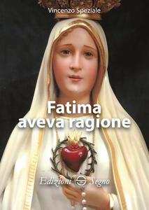 Fatima aveva ragione