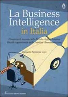 La business intelligence in Italia. Dinamica di mercato nelle piccole e medie imprese. Vincoli e opportunità nella pubblica amministrazione.pdf