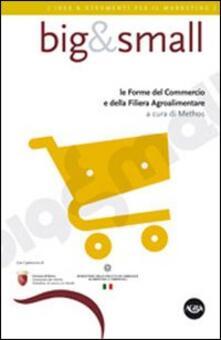 Librisulladiversita.it Big & small. Le forme del commercio e della filiera agroalimentare. Con CD-ROM Image
