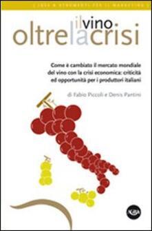 Il vino oltre la crisi. Come è cambiato il mercato del vino con la crisi.pdf