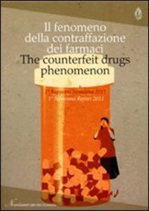 Il fenomeno della contraffazione dei farmaci. 1° rapporto Nomisma 2011. Ediz. italiana e inglese