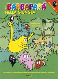 I I Barbapapà nella giungla. Ediz. illustrata - Tison Annette Taylor Talus - wuz.it