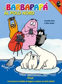 I I Barbapapà al Polo Nord. Ediz. illustrata - Tison Annette Taylor Talus - wuz.it