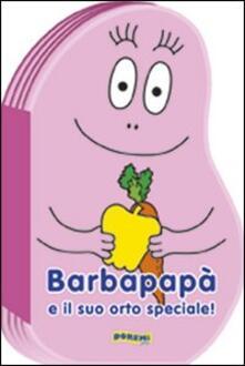 Barbapapà e il suo orto speciale! Ediz. illustrata.pdf