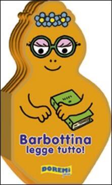 Equilibrifestival.it Barbottina legge tutto! La famiglia Barbapapà. Ediz. illustrata Image