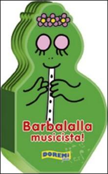 Daddyswing.es Barbalalla musicista! Ediz. illustrata Image