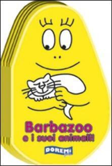 Barbazoo e i suoi animali! Ediz. illustrata.pdf
