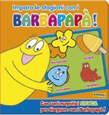 Impara le stagioni con i Barbapapà! Ediz. illustrata.pdf