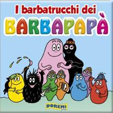 Grandtoureventi.it Barbatrucchi dei Barbapapà Image
