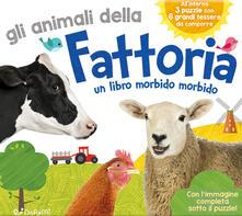 Mercatinidinataletorino.it Gli animali della fattoria. Teneri puzzle. Ediz. illustrata Image