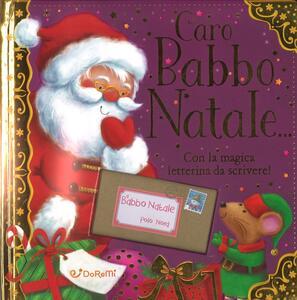 Caro Babbo Natale... con la magica letterina da scrivere