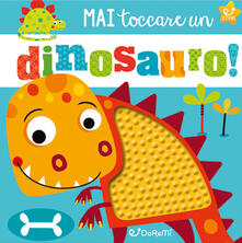 Squillogame.it Mai toccare un dinosauro! Mostrilli & Co. Ediz. illustrata Image