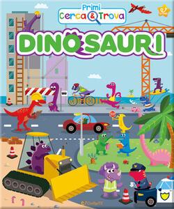 Dinosauri. Primi cerca & trova. Ediz. a colori