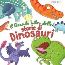 Capturtokyoedition.it Il grande libro delle storie di dinosauri. Ediz. a colori Image