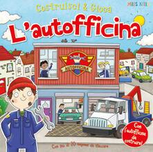 L autofficina. Costruisci & gioca. Ediz. a colori.pdf