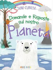 Fondazionesergioperlamusica.it Domande e risposte sul nostro pianeta. Sono curioso.... Ediz. a colori Image
