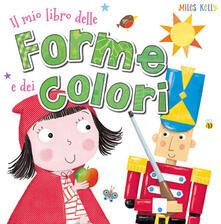Il mio libro delle forme e dei colori. Ediz. a colori.pdf