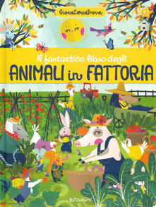 Letterarioprimopiano.it Il fantastico libro degli animali in fattoria. GiocaCercaTrova. Ediz. a colori Image