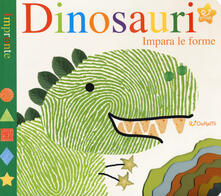 Secchiarapita.it Dinosauri. Impara le forme. Impronte. Ediz. a colori Image