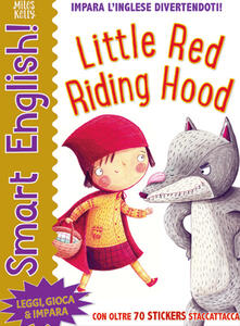 Little red riding hood. Smart english. Con adesivi - Miles Kelly - copertina