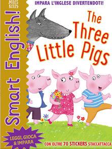 The three little pigs. Smart english. Con adesivi - Miles Kelly - copertina