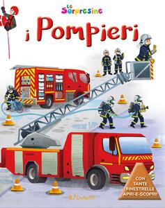 Libro I pompieri. Le sorpresine. Ediz. a colori. Ediz. a spirale