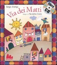Via dei Matti. Ediz. illustrata. Con CD Audio - Endrigo Sergio Costa Nicoletta - wuz.it