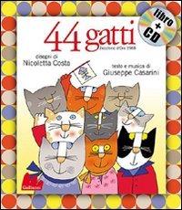 44 gatti. Con CD-AUDIO