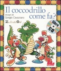Il Il coccodrillo come fa? Ediz. illustrata. Con CD Audio