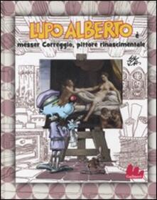 Winniearcher.com Lupo Alberto è messer Correggio, pittore rinascimentale Image