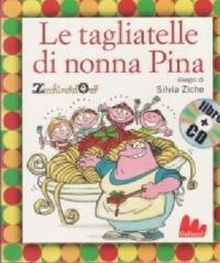 Le Le tagliatelle di nonna Pina. Con CD Audio