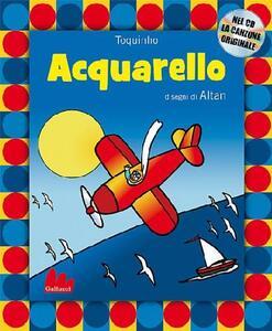 Acquarello. Ediz. illustrata. Con CD Audio