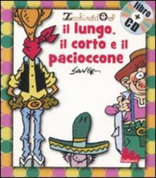 Librisulrazzismo.it Il lungo, il corto e il pacioccone. Con CD Audio Image