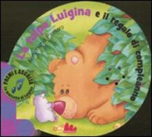 La talpa Luigina e il regalo di compleanno. Libro sonoro.pdf