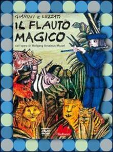 Il flauto magico. DVD. Con libro - Emanuele Luzzati,Giulio Gianini - copertina