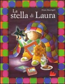 Partyperilperu.it La stella di Laura. Ediz. illustrata Image