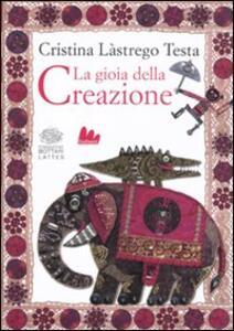 La gioia della creazione. Ediz. italiana e inglese