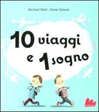 10 viaggi e 1 sogno. Libro pop-up - Martí Maritxell Salomó Xavier - wuz.it