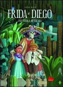 Frida e Diego. Una favola messicana