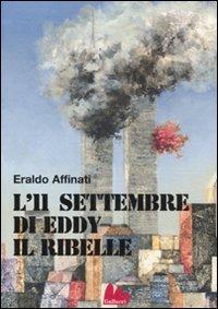L' L' 11 settembre di Eddy il ribelle - Affinati Eraldo - wuz.it