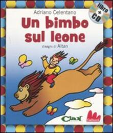 Un bimbo sul leone. Ediz. illustrata. Con CD Audio.pdf