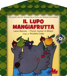 Il lupo mangiafrutta. Con CD Audio - Laura Marcora,Nicoletta Costa - copertina