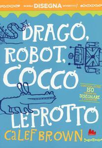 Drago, robot, coccoleprotto. Artedicarte
