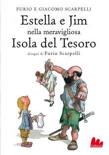 Estella e Jim nella meravigliosa Isola del Tesoro - Furio Scarpelli,Giacomo Scarpelli - ebook