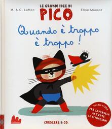 Quando è troppo è troppo! Le grandi idee di Pico. Vol. 6.pdf