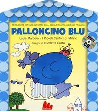 Palloncino blu. Con CD Audio