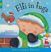 Elfi in fuga. Libro pop-up