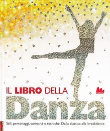 Rallydeicolliscaligeri.it Il libro della danza. Stili, personaggi, curiosità e tecniche. Dalla classica alla breakdance Image