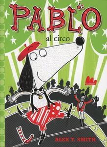 Pablo al circo. Ediz. illustrata